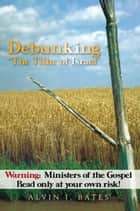 "Debunking ""The Tithe of Israel"" ebook by Alvin J. Bates"