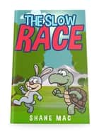 The Slow Race ebook by Shane Mac