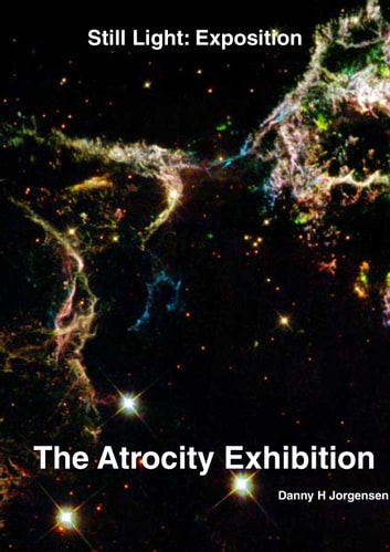 The Atrocity Exhibition - Exposition 3 ebook by Danny Jorgensen