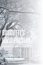 Boscutti's Elvis Presley (Novel) ebook by Stefano Boscutti