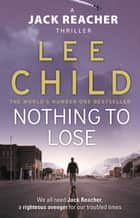 Nothing To Lose - (Jack Reacher 12) ebook by Lee Child