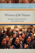 Women of the Nation ebook by Dawn-Marie Gibson,Jamillah Karim
