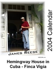 Hemingway House in Cuba - Finca Vigia - 2004 Calendar ebook by Reese, James
