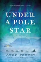 Under a Pole Star ebook by Stef Penney