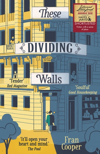 These Dividing Walls - Shortlisted for the 2018 Edward Stanford Travel Writing Award ebook by Fran Cooper