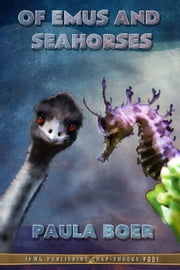 Of Emus and Seahorses ebook by Paula Boer
