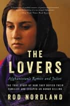 The Lovers ebook by Rod Nordland