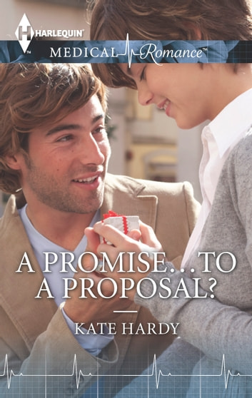 A Promise...to a Proposal? ebook by Kate Hardy