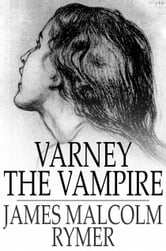 Varney the Vampire - The Feast of Blood ebook by James Malcolm Rymer