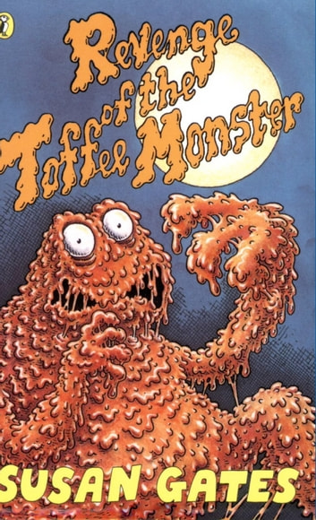 Revenge of the Toffee Monster ebook by Susan Gates