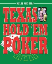 Texas Hold 'Em Poker: Rules and Tips ebook by Isabel Croucher