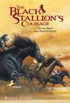 The Black Stallion's Courage ebook by Walter Farley