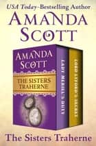 The Sisters Traherne - Lady Meriel's Duty and Lord Lyford's Secret ebook by Amanda Scott