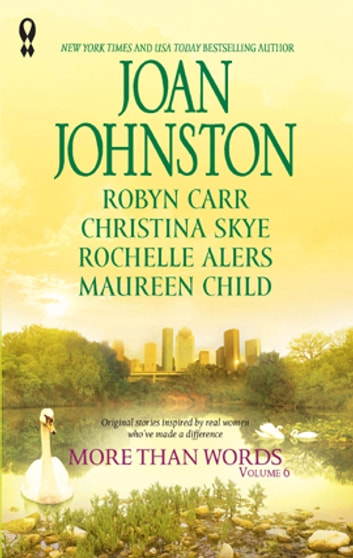 More Than Words, Volume 6 - An Anthology ebook by Joan Johnston,Robyn Carr,Christina Skye,Rochelle Alers,Maureen Child