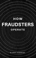 How Fraudsters Operate ebook by Mary Eckholdt
