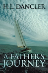 A Father's Journey ebook by H.L. Dancler