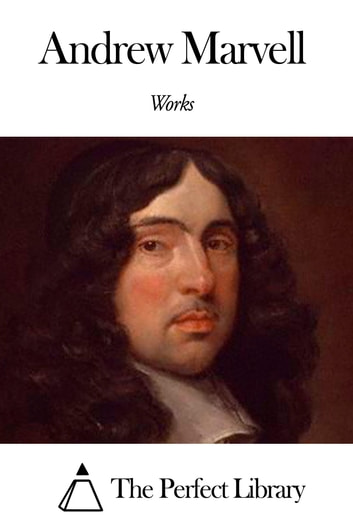 Works of Andrew Marvell ebook by Andrew Marvell