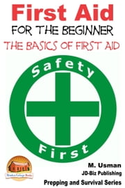 First Aid for the Beginner: The Basics of First Aid ebook by M. Usman