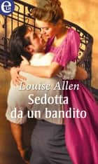 Sedotta da un bandito (eLit) ebook by Louise Allen