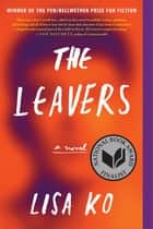 The Leavers (National Book Award Finalist) - A Novel ebook by Lisa Ko