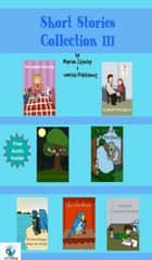Short Stories Collection III (Just for Kids ages 4 to 8 years old) - Short Stories for Kids, #3 ebook by Worlds Shop