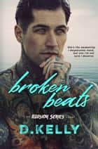 Broken Beats - An Illusion Series Novel ebook by