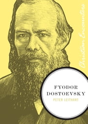 Fyodor Dostoevsky ebook by Peter J. Leithart