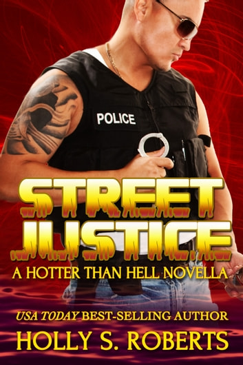 Street Justice ebook by Holly s. Roberts