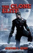 The Clone Elite ebook by Steven L. Kent