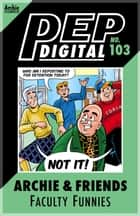 Pep Digital Vol. 103: Archie & Friends Faculty Funnies ebook by Archie Superstars