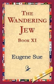 The Wandering Jew, Book XI. ebook by Eugene Sue