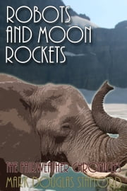Robots and Moon Rockets ebook by Mark Douglas Stafford