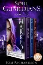 Soul Guardians 3-Book Collection: Marked #1, Elemental #2, Horizon #3 ebook by Kim Richardson
