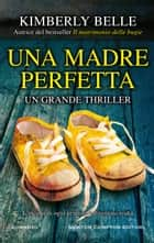 Una madre perfetta eBook by Kimberly Belle