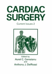 Cardiac Surgery - Current Issues 2 ebook by A.C. Cernaianu, A.J. DelRossi