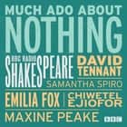 Much Ado About Nothing - A BBC Radio Shakespeare production audiobook by William Shakespeare