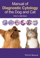Manual of Diagnostic Cytology of the Dog and Cat ebook by John Dunn
