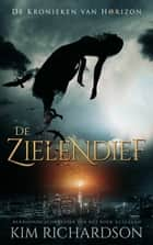 De Zielendief ebook by Kim Richardson
