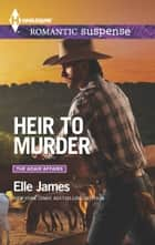 Heir to Murder ebook by Elle James