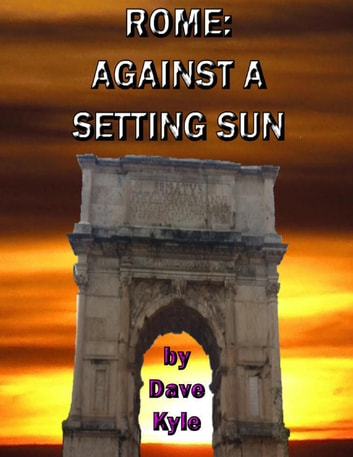 Rome: Against a Setting Sun ebook by Dave Kyle