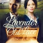 Lavender and Old Lace audiobook by Myrtle Reed