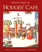 Friday Night at Hodges' Cafe ebook by Tim Egan
