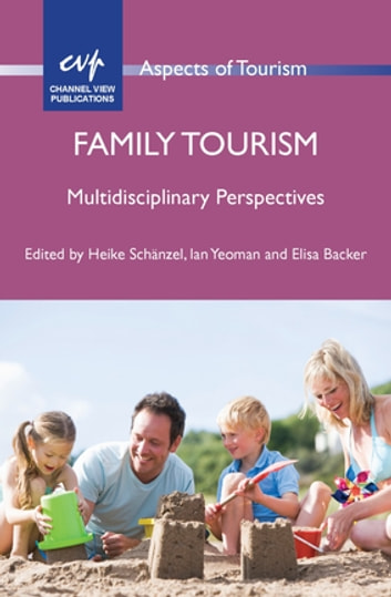 Family Tourism - Multidisciplinary Perspectives ebook by