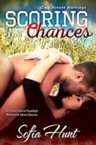 Scoring Chances ebook by Sofia Hunt