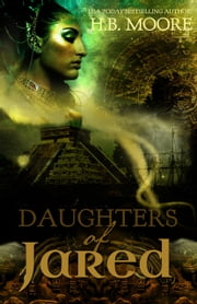 Daughters of Jared ebook by H.B. Moore,Heather B. Moore