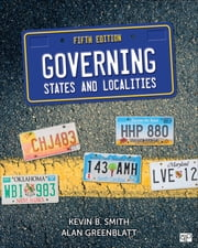 Governing States and Localities ebook by Kevin B. Smith,Alan Howard Greenblatt