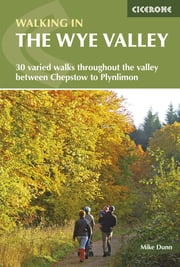Walking in the Wye Valley ebook by Mike Dunn