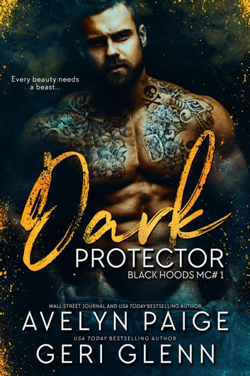 Dark Protector - Black Hoods MC, #1 ebook by Avelyn Paige,Geri Glenn