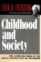 Childhood and Society ebook by Erik H. Erikson