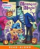 Monster Magic! (Shimmer and Shine) ebook by Nickelodeon Publishing